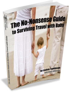 The No-Nonsense Guide to Surviving Travel with Baby